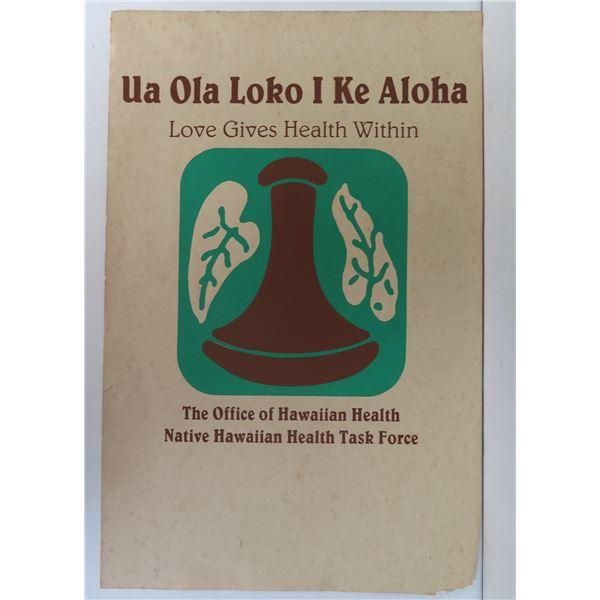 """""""Ua Ola Loko I Ke Aloha"""" Poster 13"""" x 20"""""""