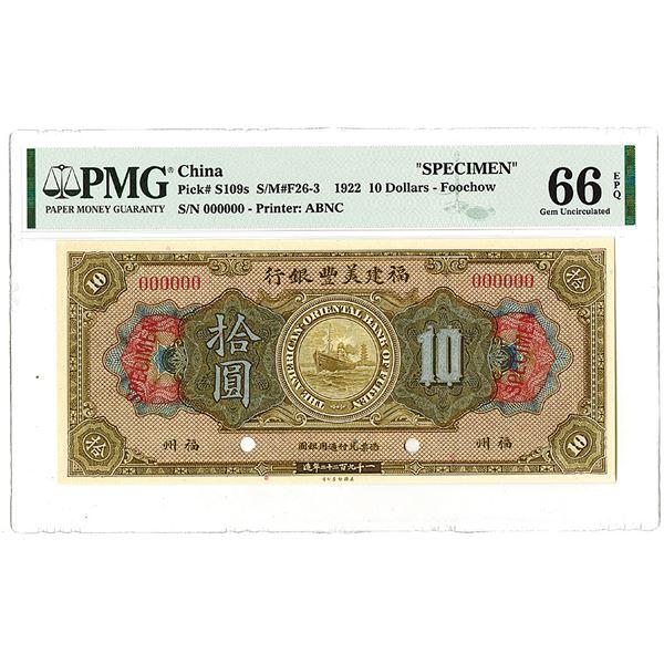"""American-Oriental Bank of Fukien, 1922 –Foochow"""" """"Top Pop"""" Issue Specimen Banknote."""