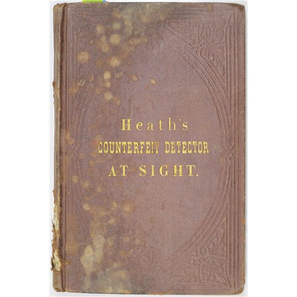 Heath's Infallible Counterfeit Detector At Sight, 1864 Booklet with 8 Plates & 2 Sample Notes.