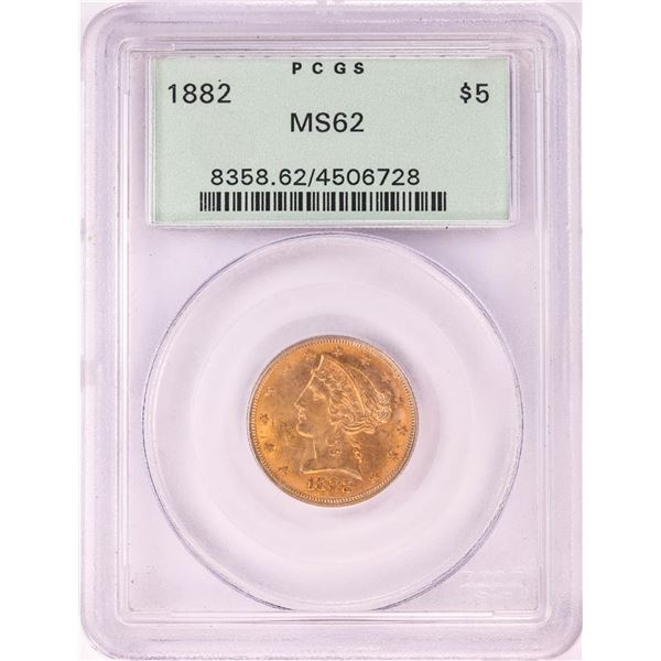 1882 $5 Liberty Head Half Eagle Gold Coin PCGS MS62 Old Green Holder