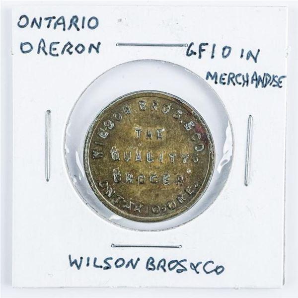 Ontario, Ore. Wilson Bros. and Co 10 Token