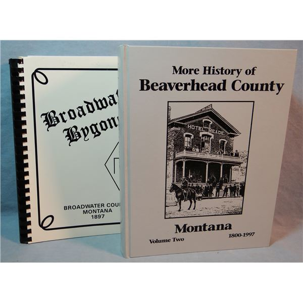 2 books: More History of Beaverhead County (Vol. 2); Broadwater Bygones