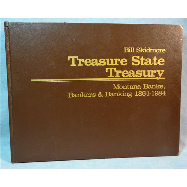 Not In Precious Metals Alone; Treasure State Treasury, Skidmore; Montana Bankers & Banks, 1864-1984.