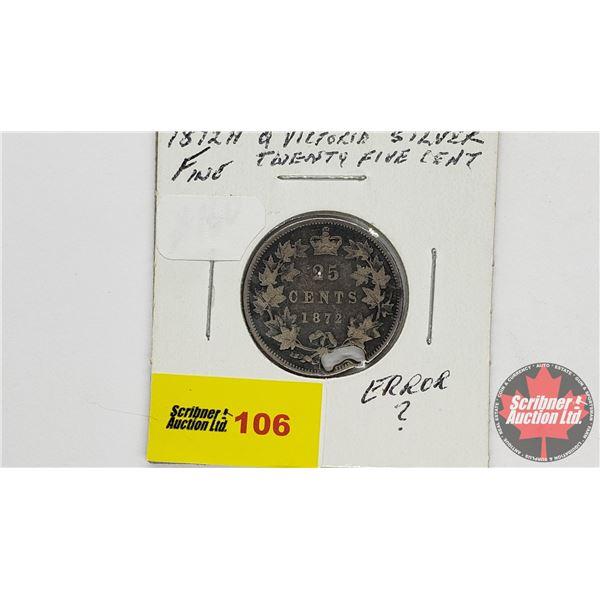 Canada Twenty Five Cent 1872H (Error ? Damage?)