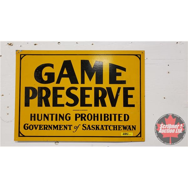 "Single Sided Tin Sign: ""Game Preserve Hunting Prohibited"" Government of Saskatchewan (14""H x 20""W)"