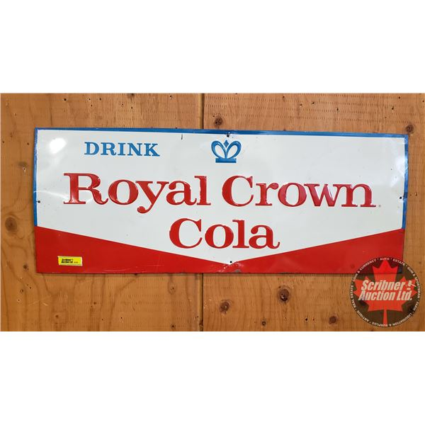 """Single Sided Tin Sign : """"Drink Royal Crown Cola"""" (Embossed) (11-1/2"""" x 29"""") (Some Touch up Paint in"""