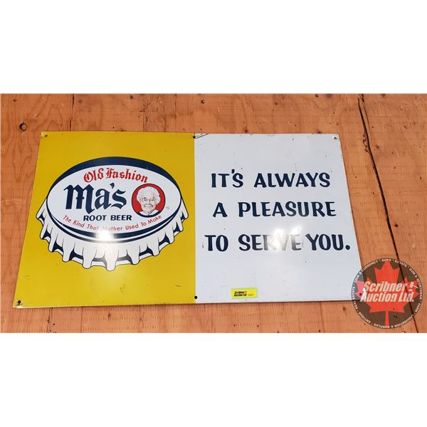 """Single Sided Tin Sign : Vintage """"Old Fashioned Ma's Root Beer It's Always a Pleasure to Serve You"""" ("""