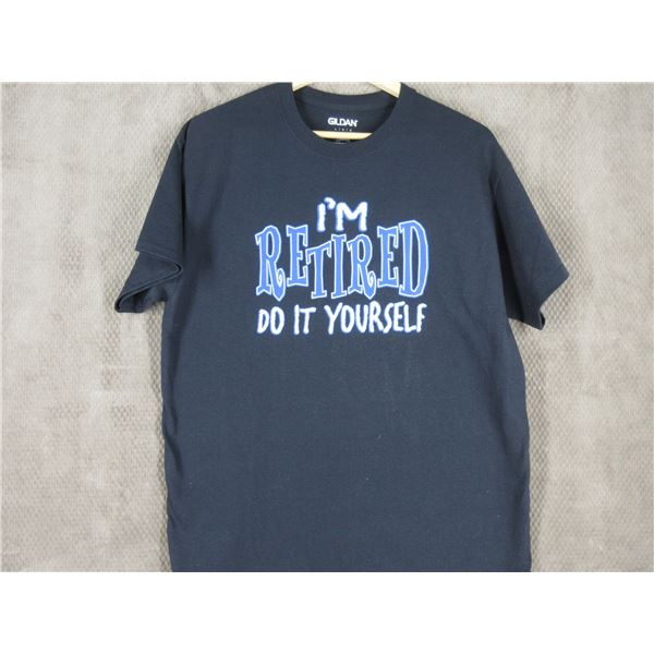 NEW - T-Shirt in L - I'm Retired Do It Yourself
