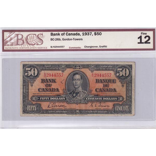 1937 BC-26b Bank of Canada $50, Gordon-Towers, Changeover, B/H2944557, BCS Certified F-12 (Graffiti)