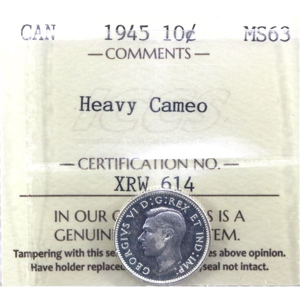 1945 Canada 10-cent ICCS Certified MS-63 Heavy Cameo.