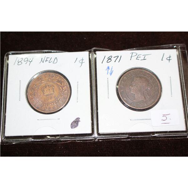 Newfoundland Large Cent (1) - 1894 and Price Edward Island Large Cent (1) - 1871 ??