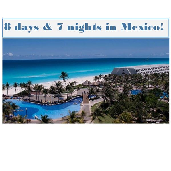 MEXICO: 8 days, 7 Nights! At your choice of Hotels (see details)