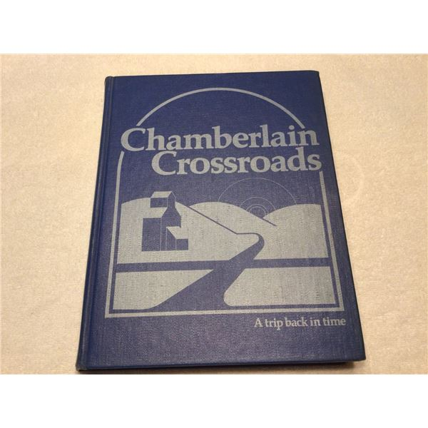 Chamberalin Saskatchewan, A Trip Back In Time history book, printed in 1981, 314 pages