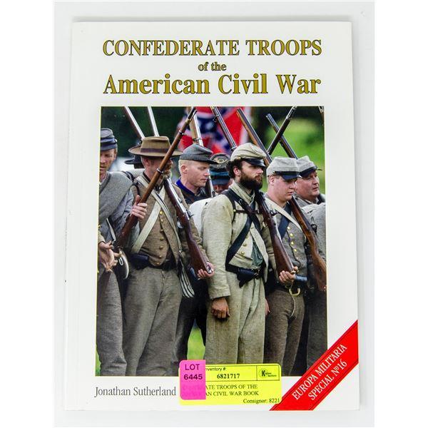 CONFERATE TROOPS OF THE AMERICAN CIVIL WAR BOOK