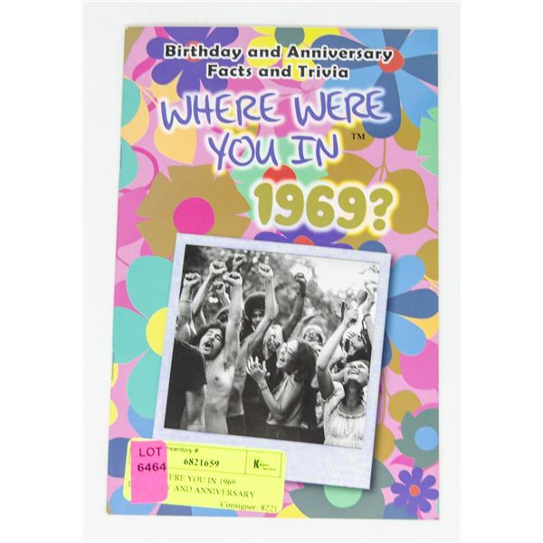 WHERE WERE YOU IN 1969 BIRTHDAY AND ANNIVERSARY