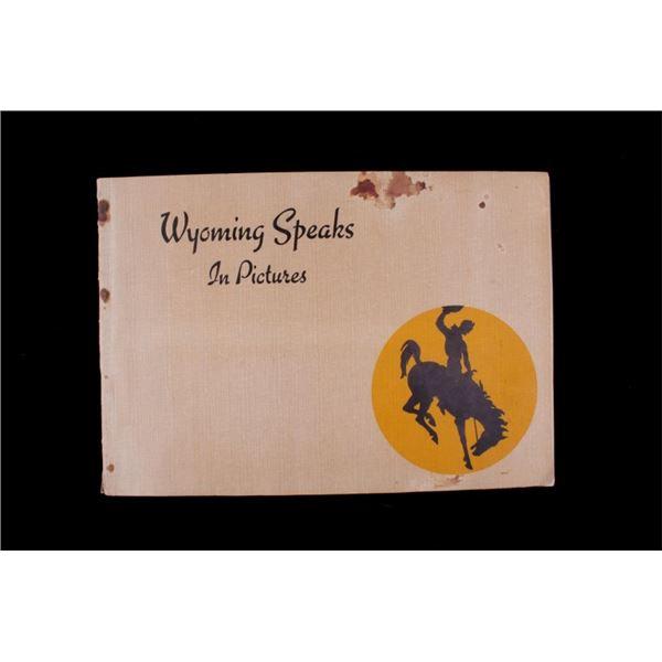 Wyoming Speaks in Pictures Portfolio c.1920's