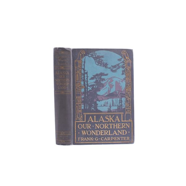 Alaska Our Northern Wonderland First Edition 1923