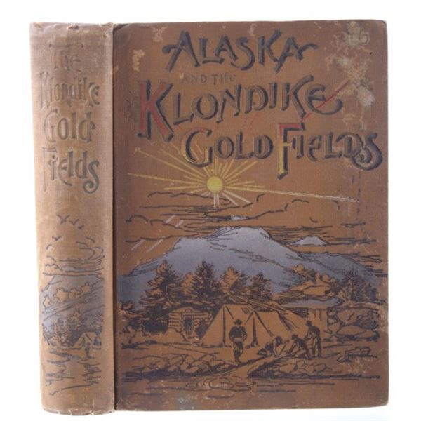 Alaska and the Gold Fields 1st Edition 1897