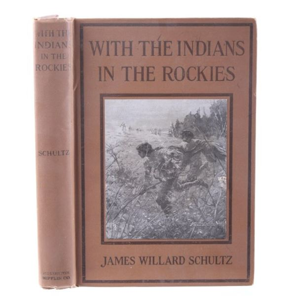 With The Indians In The Rockies by J. Schultz 1912
