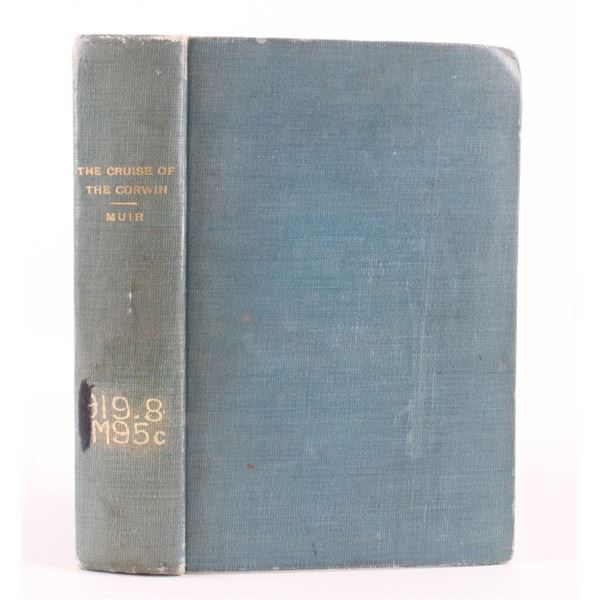 The Cruise of the Corwin by John Muir 1917 1st Ed.