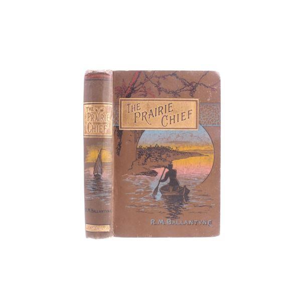 The Prairie Chief: a Tale by R.M. Ballantyne