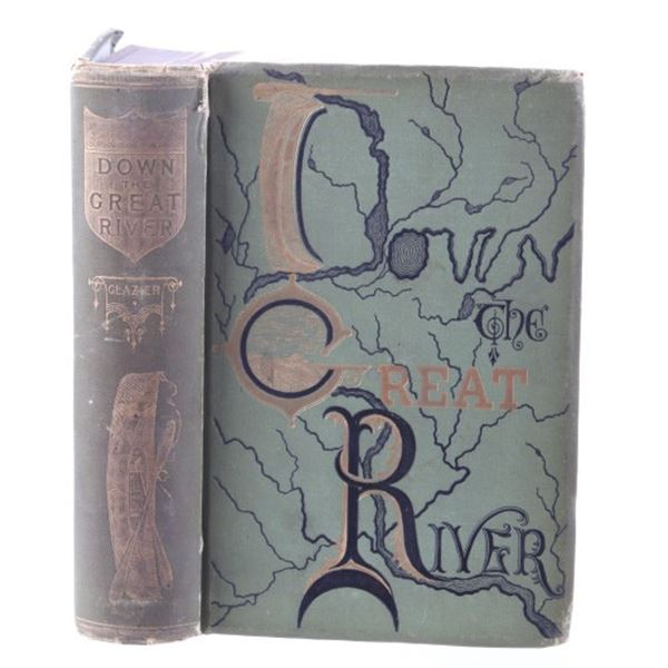 Down The Great River By Glazier 1888 1st Edition