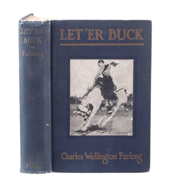 Let'er Buck by Charles Wellington Furlong 1st Ed