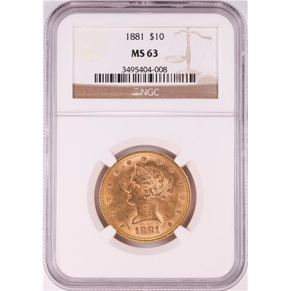 1881 $10 Liberty Head Eagle Gold Coin NGC MS63