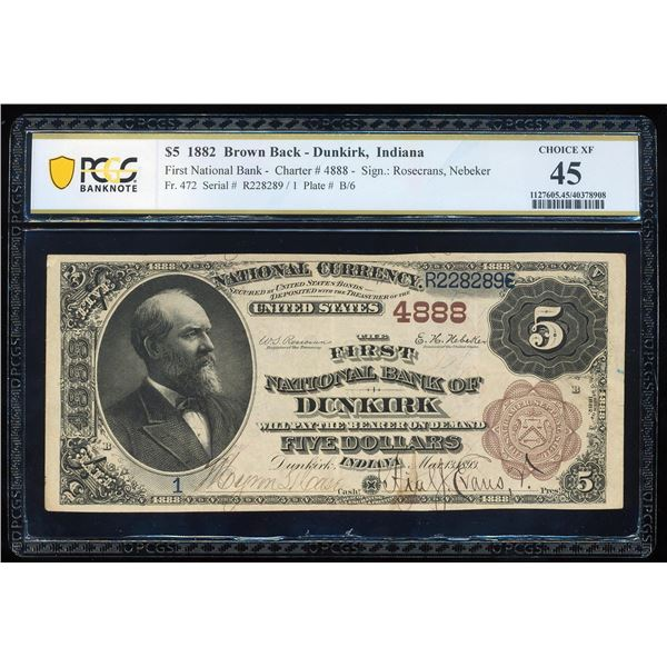 1882BB $5 NB of Dunkirk, IN CH# 4888 National Bank Note PCGS Choice Extremely Fine 45
