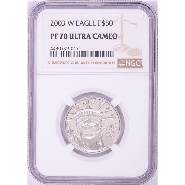 2003-W $50 Proof Platinum American Eagle Coin NGC PF70 Ultra Cameo