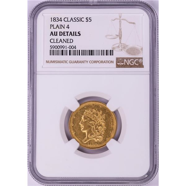 1834 Plain 4 $5 Classic Head Half Eagle Gold Coin NGC AU Details