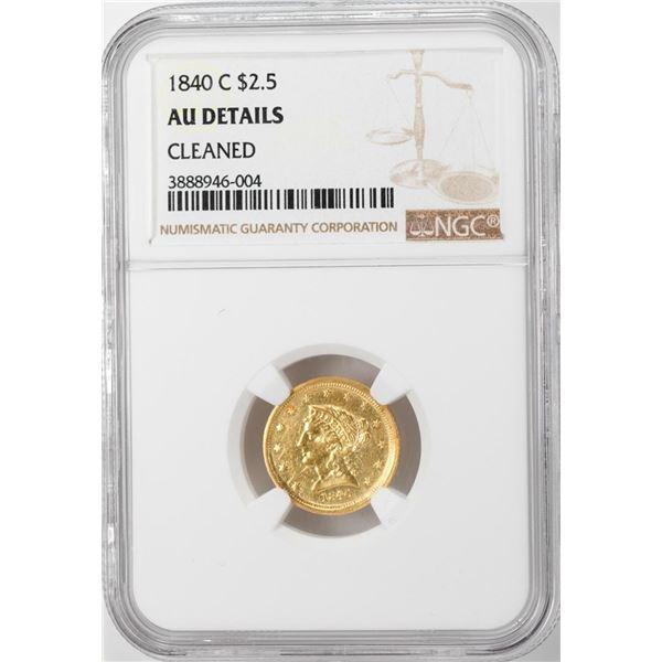 1840-C $2 1/2 Liberty Head Quarter Eagle Gold Coin NGC AU Details