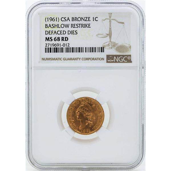 1961 CSA Bronze 1 Cent Bashlow Restrike Coin NGC MS68RD