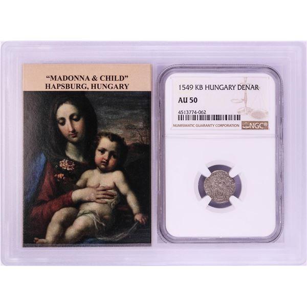 1549 KB Hungary Denar 'Madonna and Child' Coin NGC AU50 w/ Story Box