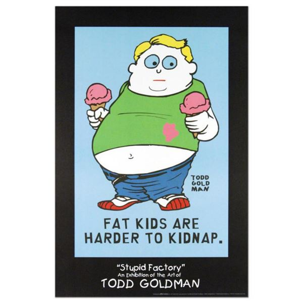 """""""Fat Kids Are Harder to Kidnap"""" Collectible Lithograph (24"""" x 36"""") by Renowned Pop Artist Todd Goldm"""