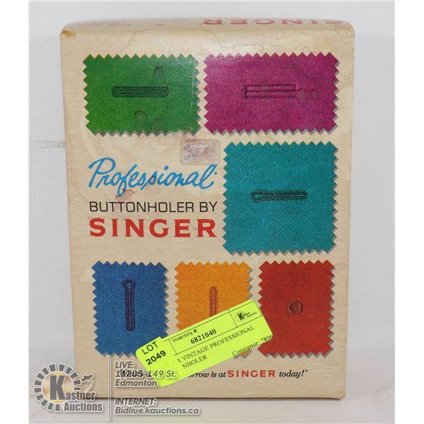 SINGER VINTAGE PROFESSIONAL BUTTONHOLER SINGER VINTAGE PROFESSIONAL BUTTONHOLER FOR SLANT- NEEDLE ZI