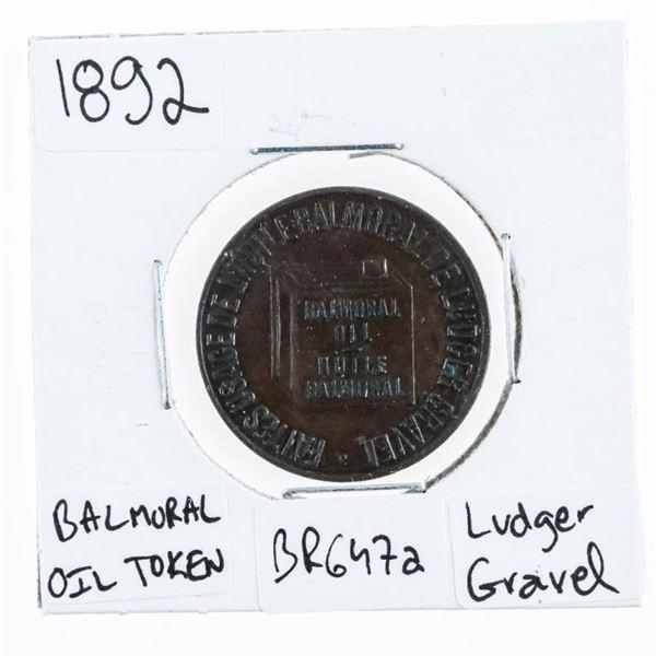1892 Montreal BR647a Balmoral Oil Ledger  Gravel Trade Token (610)