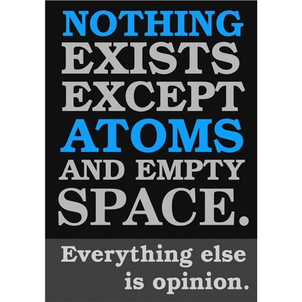 Atomist Quote from Democritu
