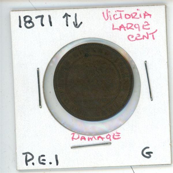 1871 Victoria Large Cent PEI G (Damage)
