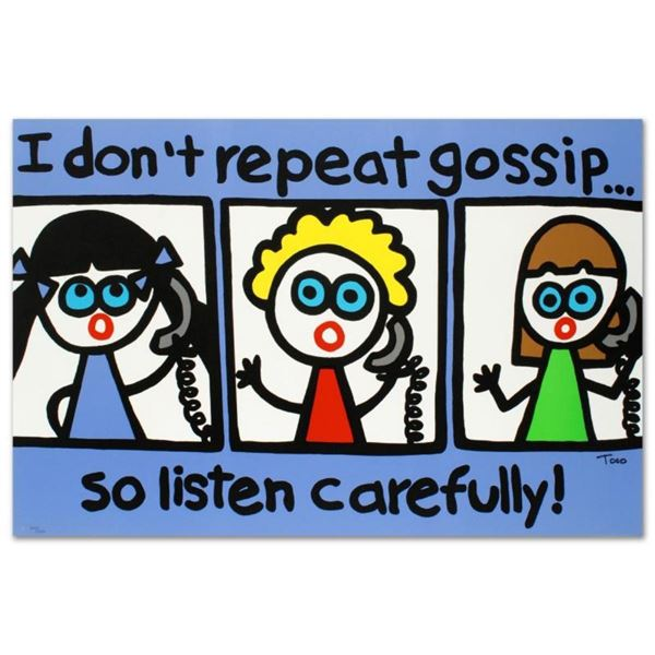 """""""I Don't Repeat Gossip"""" Limited Edition Lithograph by Todd Goldman, Numbered and"""