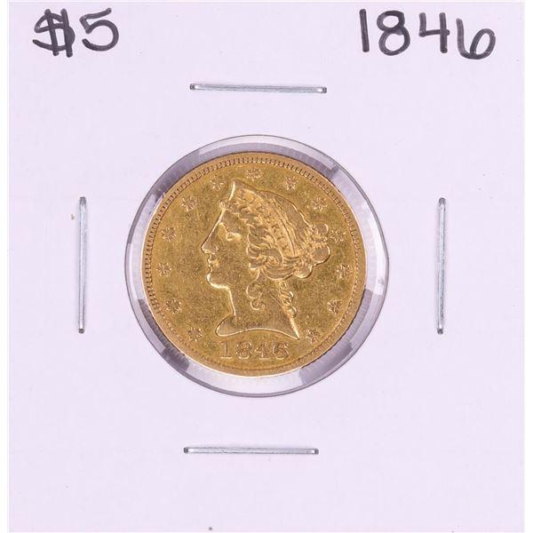 1846 $5 Liberty Head Half Eagle Gold Coin