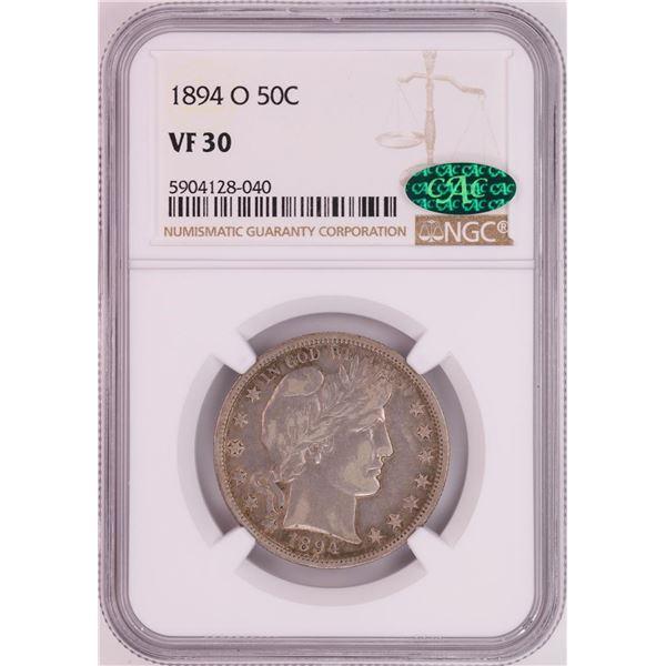 1894-O Barber Half Dollar Coin NGC VF30 CAC