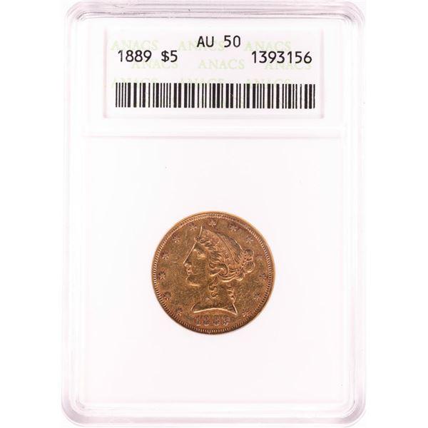 1889 $5 Liberty Head Half Eagle Gold Coin ANACS AU50