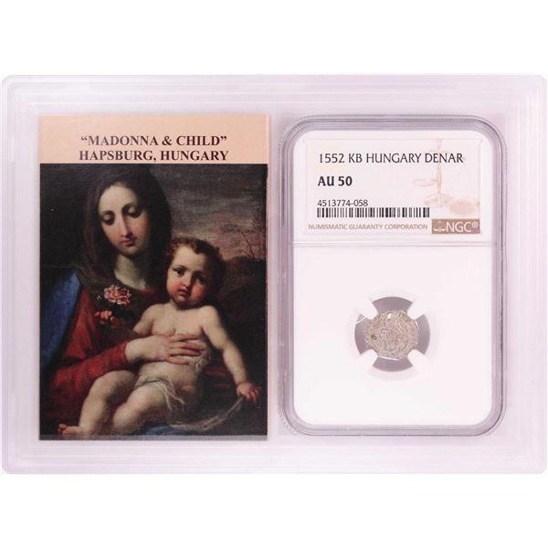 1552 KB Hungary Denar 'Madonna and Child' Coin NGC AU50 w/ Story Box