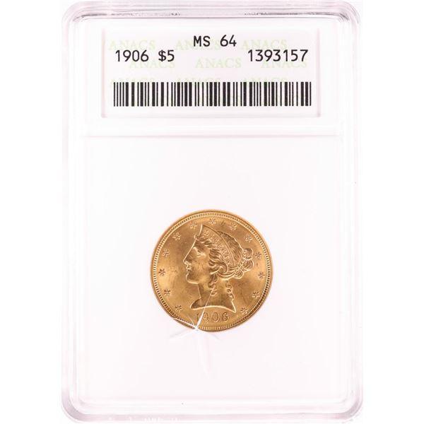1906 $5 Liberty Head Half Eagle Gold Coin ANACS MS64