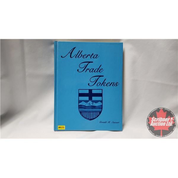 Alberta Trade Tokens Reference Book (c.1987) by Donald M. Stewart (Autographed)