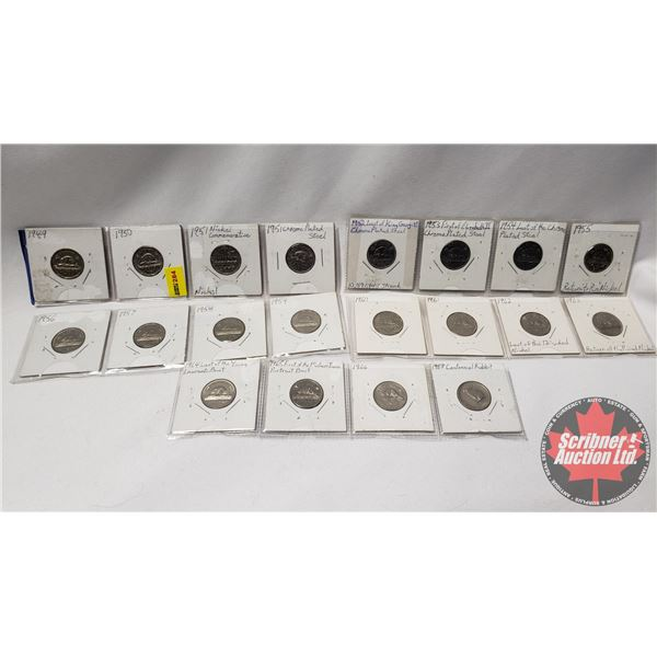 Canada Five Cent (20): 1949; 1950; 1951; 1951; 1952; 1953; 1954; 1955; 1956; 1957; 1958; 1959; 1960;