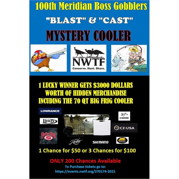 CAST & BLAST MYSTERY COOLER RAFFLE PRIZE Valued at over $3000
