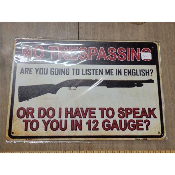 Tin sign - no trespassing 12 gauge