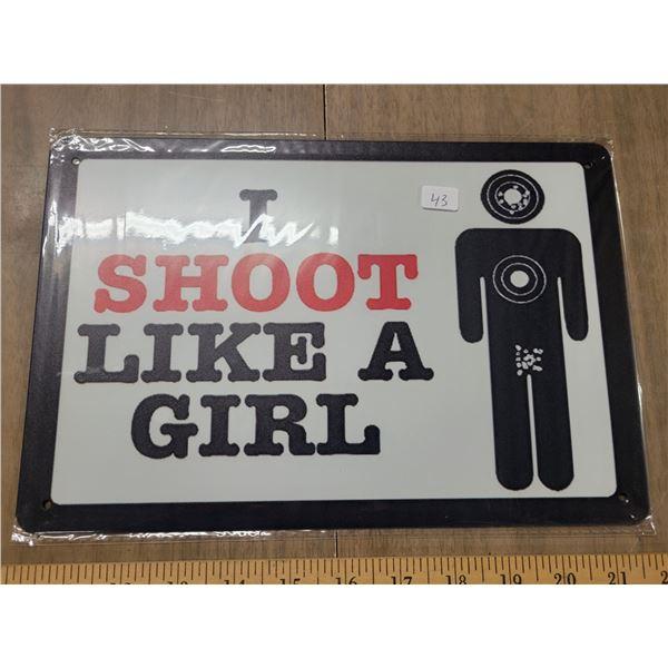 Tin sign shoot like a girl